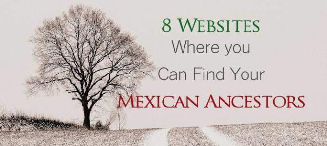 8 Websites Where You Can Find Your Mexican Ancestors