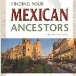 3 Books To Help You Get Started In Your Mexican Ancestry Search