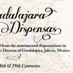 Guadalajara Dispensas And Their Work On Mexican Church Records