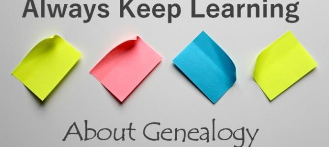 Always Keep Learning About Genealogy