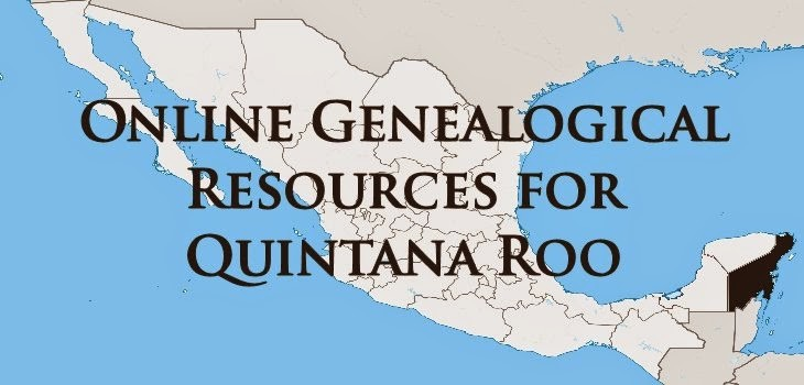 Quintana Roo, Mexico Online Genealogy Resources