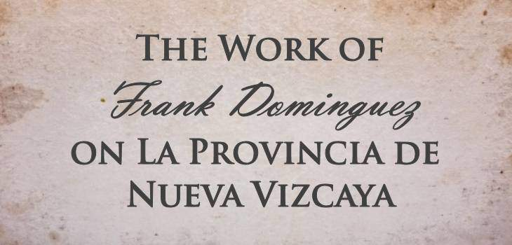 The Work of Frank Dominguez on La Provincia de Nueva Vizcaya
