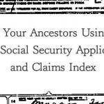 Find Your Ancestors Using Social Security Applications and Claims Index