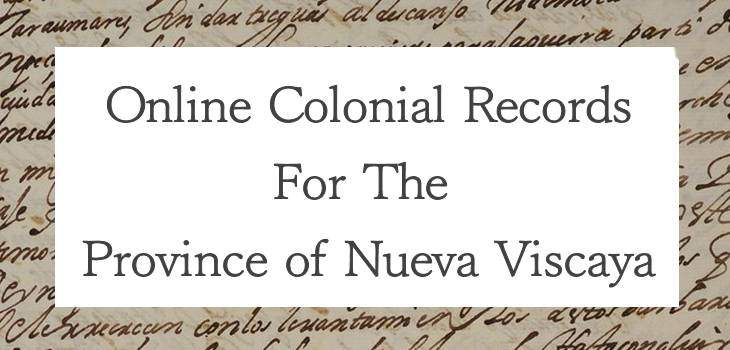 Online Colonial Records for The Province of Nueva Viscaya