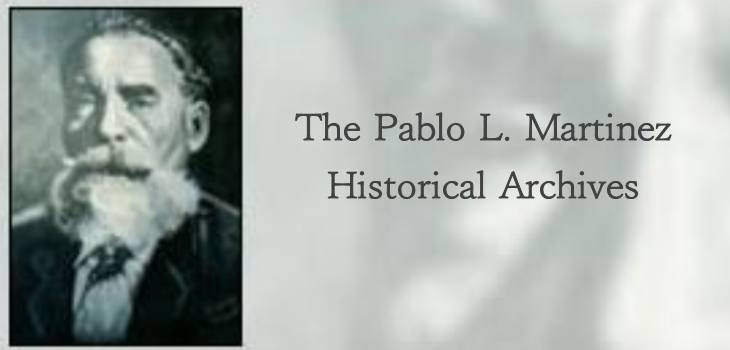 The Pablo L. Martinez Historical Archives