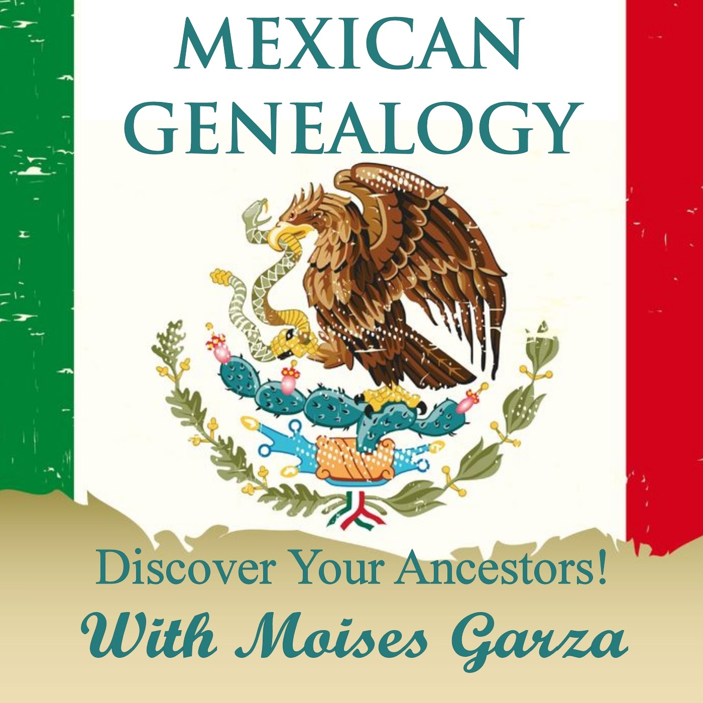 The Mexican Genealogy Podcast: Discover Your Ancestors!