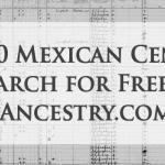The 1930 Mexican Census Available at Ancestry for Free