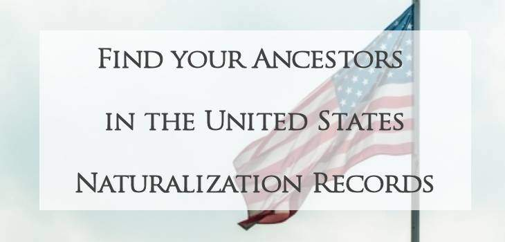 Finding Your Ancestors in The United States Naturalization Records