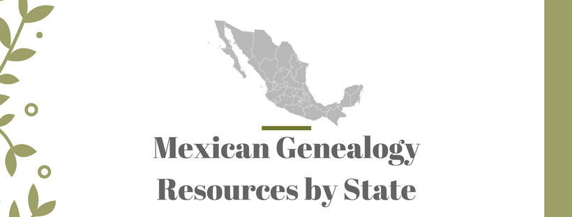 Mexican Genealogy Resources by State