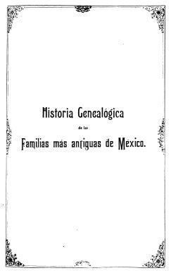 The Genealogy of the Oldest Families of Mexico