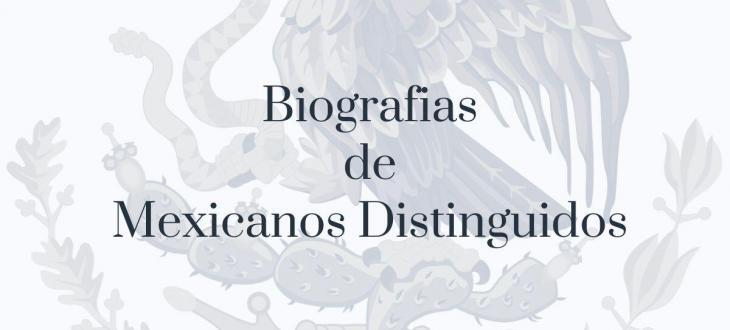 Biografias de Mexicano Distinguidos